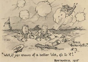 Bruce Bairnsfather (1888-1959)  'ell, if yer knows of a better 'ole, go to it!